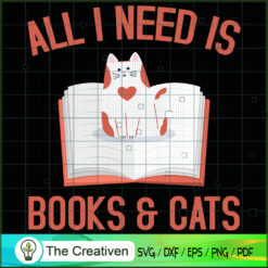 All I Need Is Books & Cats SVG , Cat SVG files For Cricut, Cat SVG, Cat Silhouette