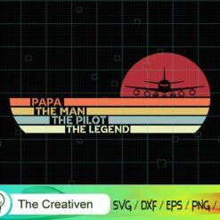 Retro Papa the Man Pilot Legend SVG, Retro Papa the Man Pilot Legend Digital File, Pilot SVG