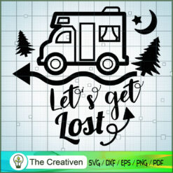 Let's Get Lost SVG, Camping SVG, Adventure SVG, Love Camper SVG, Travel SVG