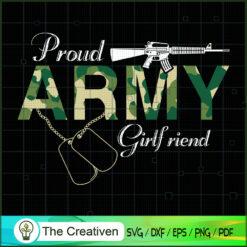 Proud Army Girlfriend  SVG , Veteran SVG, Veterans Day SVG, US Army SVG, American Flag SVG