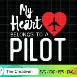 My Heart Belongs to a Pilot SVG, My Heart Belongs to a Pilot Digital File, Pilot Quotes SVG