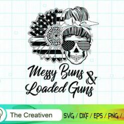 Messy Buns and Guns Svg , Loaded Guns Svg , Messy Bun Skull SVG