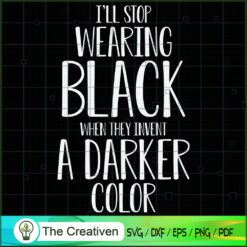 I'll Stop Wearing Black SVG , Black Woman SVG, Life Quotes SVG , Classy Lady Nubian African American SVG