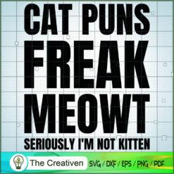 Cat Puns Freak Meowt SVG , Cat SVG files For Cricut, Cat SVG, Cat Silhouette