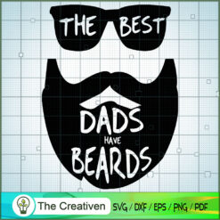 The Best Dads Have Beards SVG, Daddy SVG, Father SVG