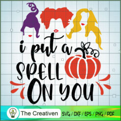 I Put A Spell On You SVG, Halloween SVG, Hocus Pocus SVG, Witches SVG