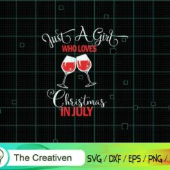 Just a Girl Who Loves Christmas in July SVG, Just a Girl Who Loves Christmas in July Digital File, Christmas SVG