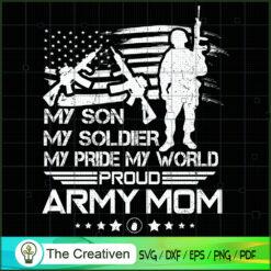 My Son My Soldier My Pride My World Army SVG , Veteran SVG, Veterans Day SVG, US Army SVG, American Flag SVG