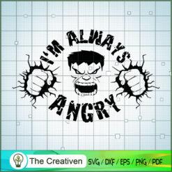 Im Always Angry Hulk SVG, Avengers SVG, Movie SVG, Super Hero SVG
