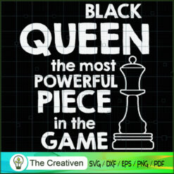 Black Queen The Most Powerful SVG , Black Woman SVG, Life Quotes SVG , Classy Lady Nubian African American SVG