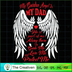 My Guardian Angel is My Dad SVG, Daddy SVG, Father SVG