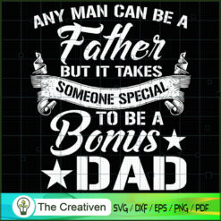 Any Man Can Be a Father SVG, Daddy SVG, Father SVG
