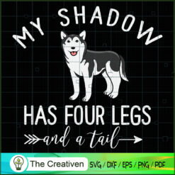 My Dog is My Shadow Funny SVG , Dog SVG , Dog Silhouette