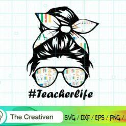 Messy Bun #Teacherlife SVG , Messy Bun SVG
