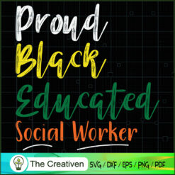 Proud Black Educated Social Worker SVG, Life Quotes SVG, Afro-American SVG