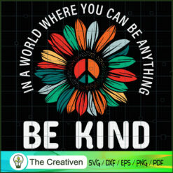 World Be Kind Sunflower Peace Hippie SVG, Peace Love SVG, Hippie Soul SVG