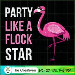 Party Like a Flock Star Pink Flamingo SVG, Animal Lover SVG, Flamingo SVG