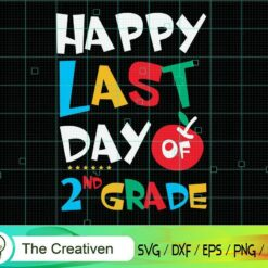 Happy Last Day of 2nd Grade Graduation SVG, Graduation Svg, Kindergarten Svg, Pre K Svg, Back To School Svg