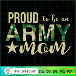 Proud to Be an Army Mom SVG , Veteran SVG, Veterans Day SVG, US Army SVG, American Flag SVG