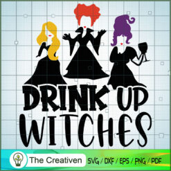 Drink Up Witches SVG, Halloween SVG, Hocus Pocus SVG, Witches SVG