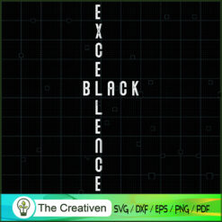 Excellence Black SVG, Life Quotes SVG, Afro-American SVG