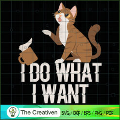 I Do What I Want SVG , Cat SVG files For Cricut, Cat SVG, Cat Silhouette