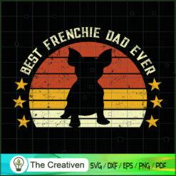 Best Frenchie Dad Ever Bulldog Dog SVG , Dog SVG , Dog Silhouette , Frenchie Dad Ever Bulldog SVG