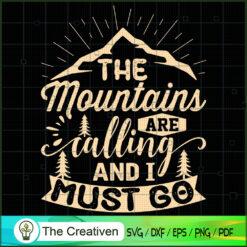 The Mountains Are Calling I Must Go SVG, Camping SVG, Adventure SVG, Love Camper SVG, Travel SVG