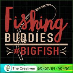 Fishing Buddies Big Fish SVG , Fishing SVG,Fishing Boat SVG ,Bass Fish SVG ,Fisherman SVG ,Fishing Hook SVG