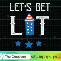 Let's Get Lit Fireworks 4th of July SVG , US Flag SVG, 4th of July SVG , Fireworks SVG