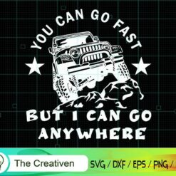 I Can Go Anywhere , Outdoor SVG, I Can Go Anywhere , Outdoor Digital File, Jeep SVG