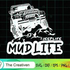 Mud Life Jeep SVG, Mud Life Jeep Digital File, Jeep SVG