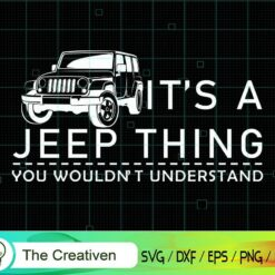It's a Jeep Thing SVG, It's a Jeep Thing Digital File, Jeep SVG