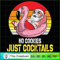 No Cookies Cocktails Santa Xmas in July SVG , Christmas 4th of July SVG , 4th of July SVG , Christmas SVG