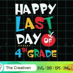 Happy Last Day of 4th Grade Graduation SVG, Graduation Svg, Kindergarten Svg, Pre K Svg, Back To School Svg