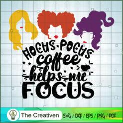 Coffee Help Me Focus SVG, Halloween SVG, Hocus Pocus SVG, Witches SVG