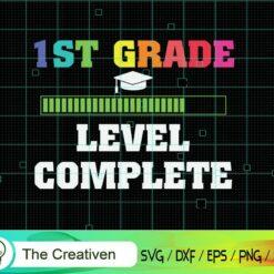 Graduation 1ST Grade Level Complete SVG, Graduation 1ST Grade Level Complete Digital File, Back to School Level SVG