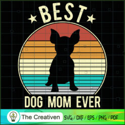 Best Dog Mom Ever Mother's Day SVG , Dog SVG , Dog Silhouette , Mother's Day SVG