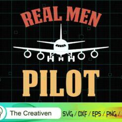 Real Men Pilot SVG, Real Men Pilot Digital File, Pilot SVG
