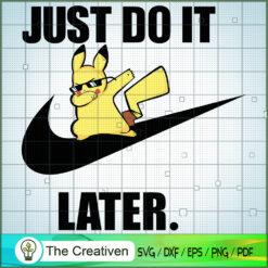 Pikachu Nike Just Do It Later SVG , Nike Pokemon SVG , Nike Pikachu SVG , Pokemon SVG , Pokemon Nike SVG