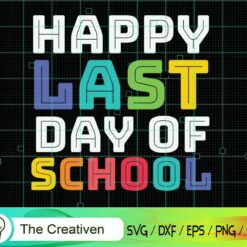 Happy Last Day of School Graduation SVG, Graduation Svg, Kindergarten Svg, Pre K Svg, Back To School Svg
