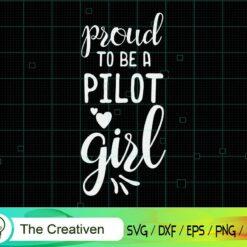 Proud to Be a Pilot Girl SVG, Proud to Be a Pilot Girl Digital File, Pilot SVG