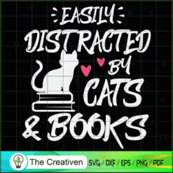 Easily Distracted by Cats and Books SVG , Cat SVG , Cat Lover SVG