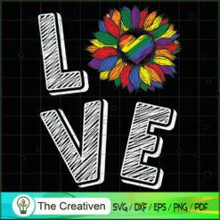 Love LGBT Pride Sunflower SVG, Pride Sunflower SVG, LGBT SVG