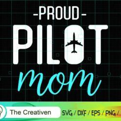 Proud Pilot Mom SVG, Proud Pilot Mom Digital File, Pilot SVG