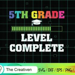 Graduation 5th Grade Level Complete SVG, Graduation 5th Grade Level Complete Digital File, Back to School Level SVG