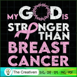 My God is Stronger Than Breast Cancer SVG, Cancer Awareness SVG , Ribbon SVG , Lung Cancer Awareness SVG
