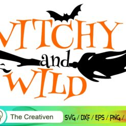 Witchy And Wild Happy Halloween SVG, Witchy And Wild Happy Halloween Digital File, Halloween Witchy SVG