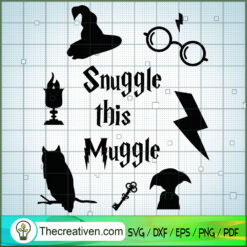 Snuggle This Muggle SVG, Hogwarts SVG, Harry Potter SVG