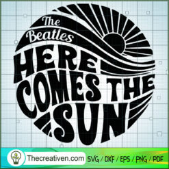 The Beatles Here Comes The Sun SVG, Rock Band SVG, The Beatles SVG, The Beatles The Legend Of Rock SVG